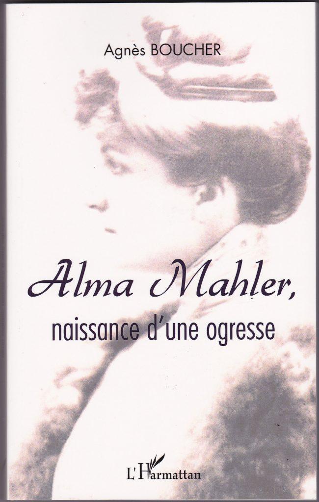Alma Mahler naissance d'une ogresse